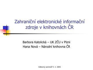 Zahranicn  elektronick  informacn  zdroje v knihovn ch CR
