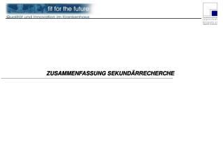 ZUSAMMENFASSUNG SEKUND RRECHERCHE