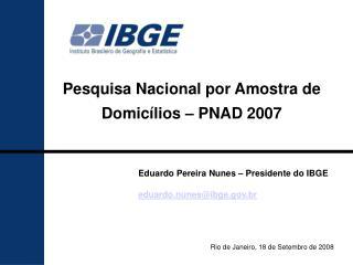 Pesquisa Nacional por Amostra de Domic lios   PNAD 2007