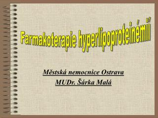 Mestsk  nemocnice Ostrava MUDr.   rka Mal