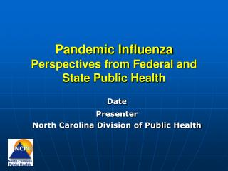 Pandemic Influenza  Perspectives from Federal and State Public Health