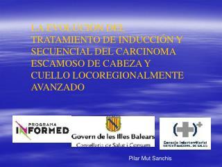 LA EVOLUCION DEL TRATAMIENTO DE INDUCCI N Y SECUENCIAL DEL CARCINOMA ESCAMOSO DE CABEZA Y CUELLO LOCOREGIONALMENTE AVANZ