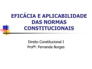 EFIC CIA E APLICABILIDADE DAS NORMAS CONSTITUCIONAIS