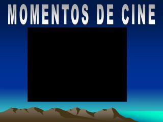 Los Mejores Momentos del Cine