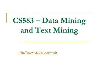 CS583   Data Mining and Text Mining
