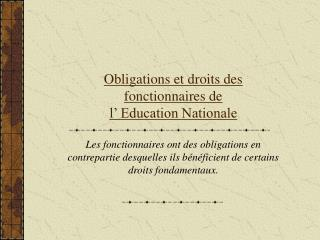 Obligations et droits des fonctionnaires de  l  Education Nationale