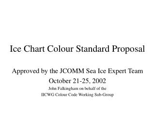 Ice Chart Colour Standard Proposal