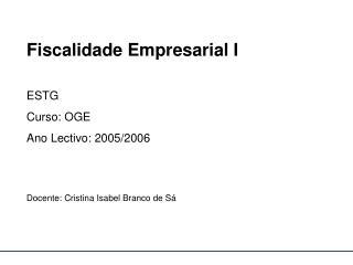 Fiscalidade Empresarial I  ESTG Curso: OGE Ano Lectivo: 2005