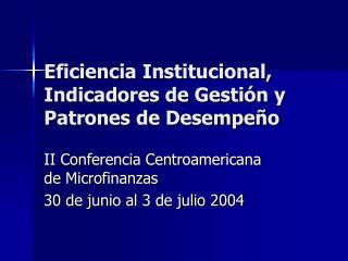 Eficiencia Institucional, Indicadores de Gesti n y Patrones de Desempe o