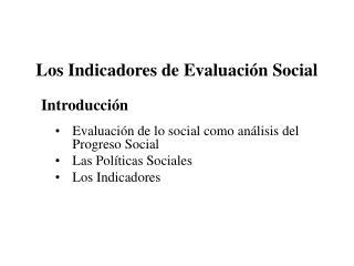 Los Indicadores de Evaluaci n Social