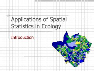 Applications of Spatial Statistics in Ecology