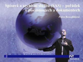 Spisov  a archivn  slu ba SAS   por dek v p semnostech a dokumentech