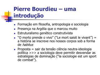 Pierre Bourdieu   uma introdu  o
