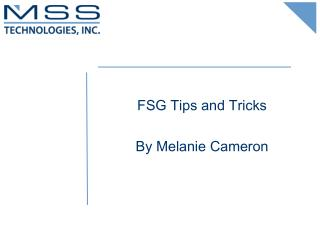 FSG Tips and Tricks  By Melanie Cameron