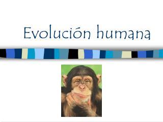 Evoluci n humana