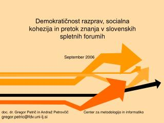Demokraticnost razprav, socialna kohezija in pretok znanja v slovenskih spletnih forumih