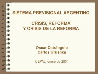 SISTEMA PREVISIONAL ARGENTINO  CRISIS, REFORMA Y CRISIS DE LA REFORMA