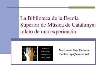 La Biblioteca de la Escola Superior de M sica de Catalunya: relato de una experiencia