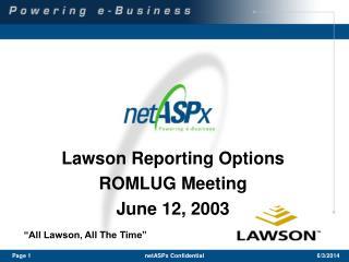 Lawson Reporting Options ROMLUG Meeting June 12, 2003