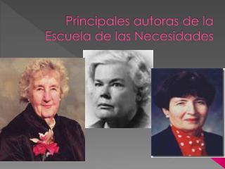 Principales autoras de la Escuela de las Necesidades