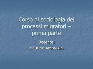 Corso di sociologia dei processi migratori   prima parte