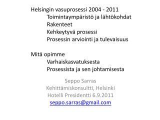 Helsingin vasuprosessi 2004 - 2011   Toimintaymp rist  ja l ht kohdat   Rakenteet    Kehkeytyv  prosessi   Prosessin arv