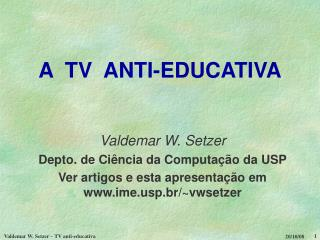 A  TV  ANTI-EDUCATIVA