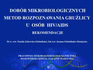 DOB R MIKROBIOLOGICZNYCH METOD ROZPOZNAWANIA GRUZLICY U  OS B  HIV