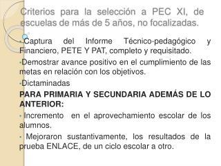 Criterios para la selecci n a PEC XI, de escuelas de m s de 5 a os, no focalizadas.