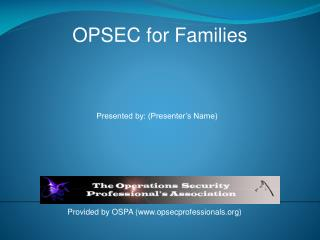 Provided by OSPA opsecprofessionals
