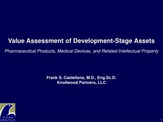Value Assessment of Development-Stage Assets  Pharmaceutical Products, Medical Devices, and Related Intellectual Propert