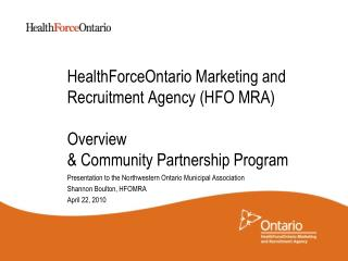 HealthForceOntario Marketing and Recruitment Agency HFO MRA   Overview  Community Partnership Program