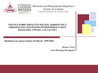 Mudan as no espa o urbano de Maca  : 1970-2010  Denise Terra Jos  Henrique Ressiguier