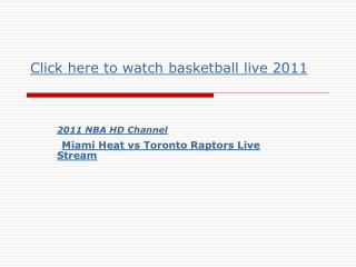 2011 NBA Channel || Miami Heat vs Toronto Raptors Live Strea