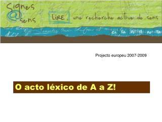 Projecto europeu 2007-2009