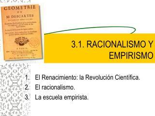 3.1. RACIONALISMO Y EMPIRISMO