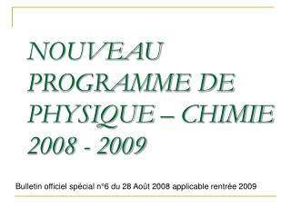 NOUVEAU PROGRAMME DE PHYSIQUE   CHIMIE 2008 - 2009
