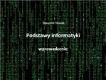 Slawomir Nowak  Podstawy informatyki