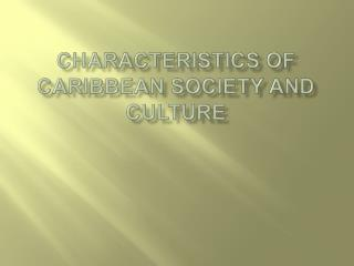 Characteristics of Caribbean Society and Culture