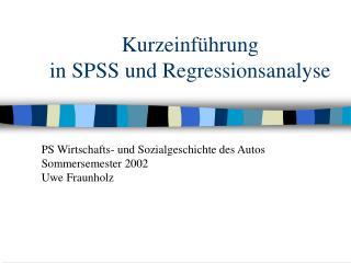 Kurzeinf hrung  in SPSS und Regressionsanalyse
