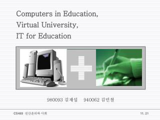 Computers in Education, Virtual University, IT for Education