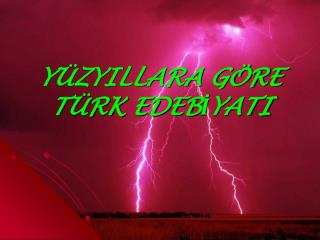 Y ZYILLARA G RE T RK EDEBIYATI
