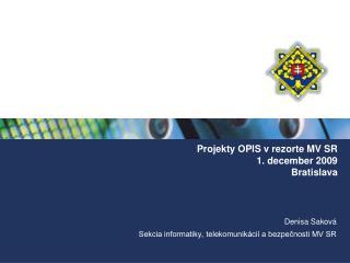 Projekty OPIS v rezorte MV SR  1. december 2009  Bratislava