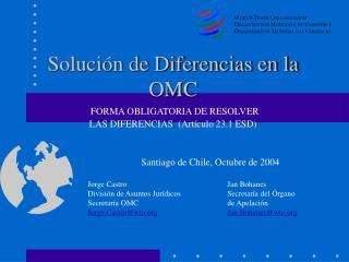 Soluci n de Diferencias en la OMC  FORMA OBLIGATORIA DE RESOLVER  LAS DIFERENCIAS  Art culo 23.1 ESD