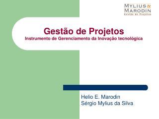 Gest o de Projetos  Instrumento de Gerenciamento da Inova  o tecnol gica