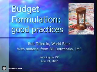 Budget Formulation:  good practices