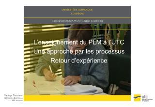 L enseignement du PLM   l UTC Une approche par les processus Retour d exp rience