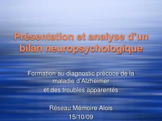 Pr sentation et analyse d un bilan neuropsychologique