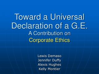 Toward a Universal  Declaration of a G.E. A Contribution on  Corporate Ethics
