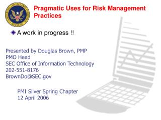 Pragmatic Uses for Risk Management Practices